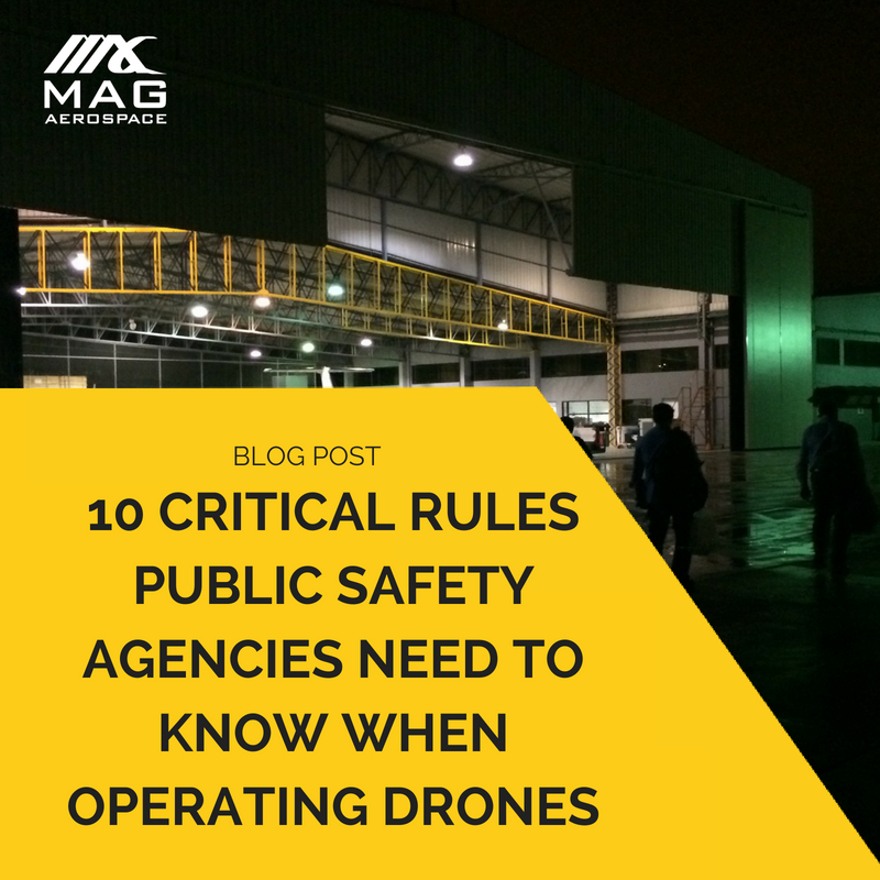 10 Critical Rules Public Safety Agencies Need to Know When Operating Drones
