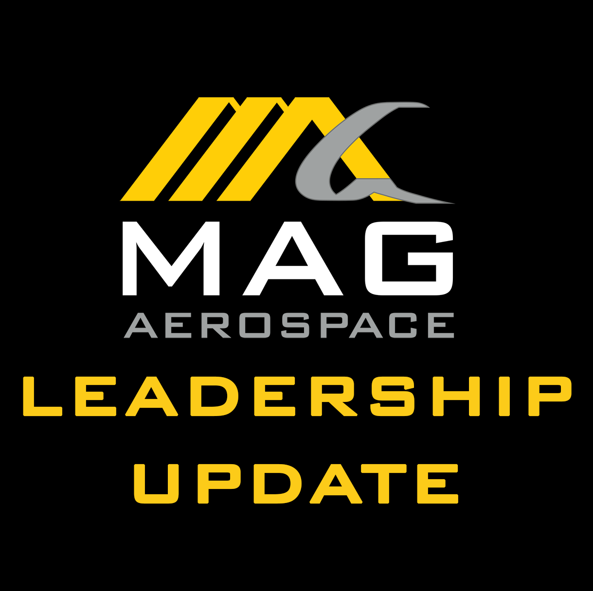 MAG Aerospace Leadership Update